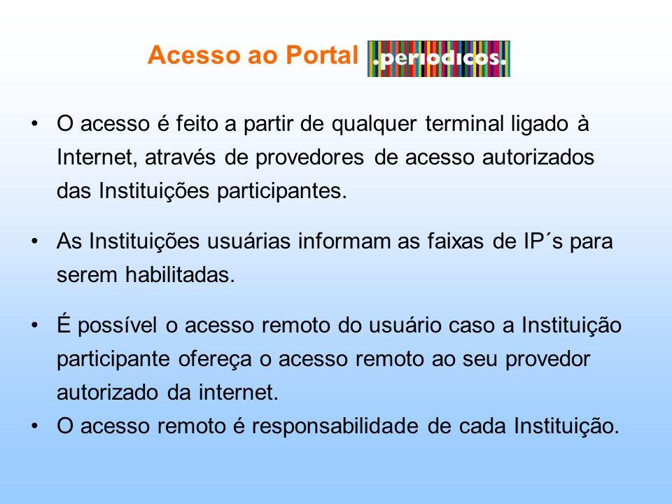 Acesso ao Portal O acesso é feito a partir de qualquer terminal ligado à Internet, através de provedores de acesso autorizados das Instituições participantes.