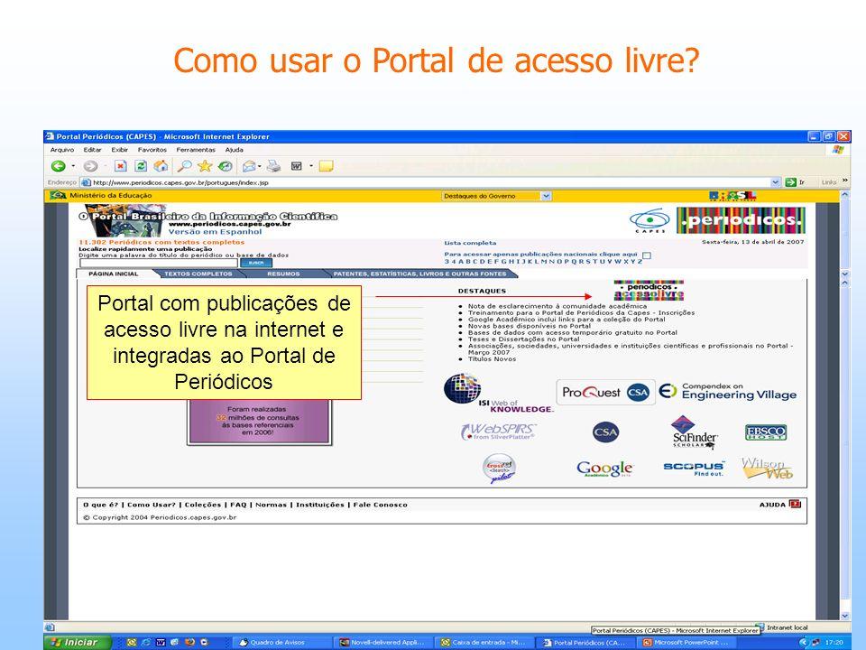 Como usar o Portal de acesso livre? Portal com publicações de acesso livre na internet e integradas ao Portal de Periódicos