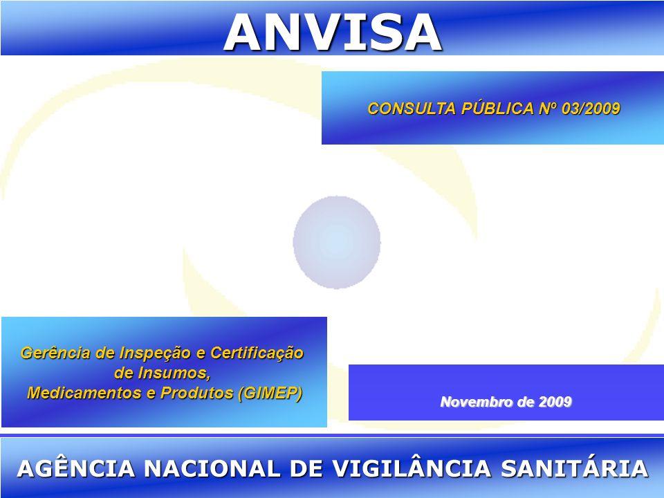 Agência Nacional de Vigilância Sanitária www.anvisa.gov.br ANVISA AGÊNCIA NACIONAL DE VIGILÂNCIA SANITÁRIA CONSULTA PÚBLICA Nº 03/2009 Gerência de Ins