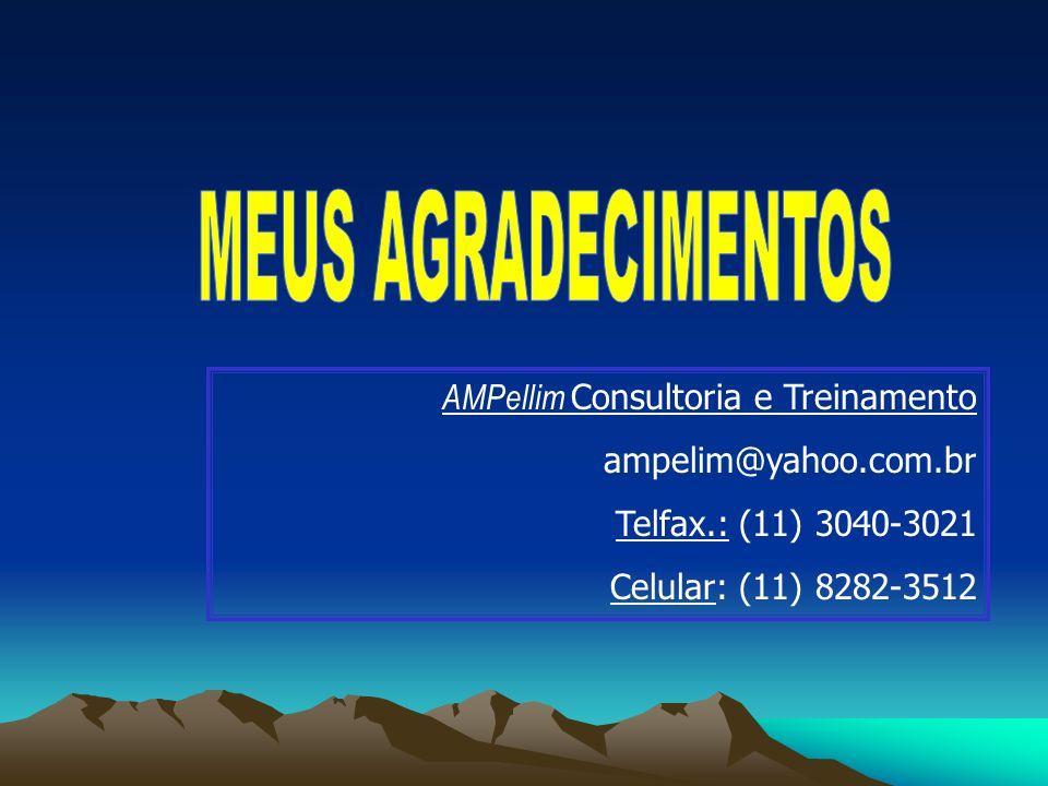 AMPellim Consultoria e Treinamento ampelim@yahoo.com.br Telfax.: (11) 3040-3021 Celular: (11) 8282-3512