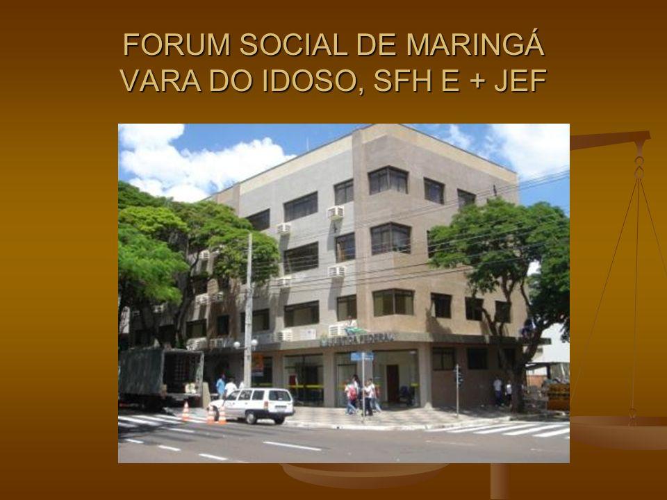 FORUM SOCIAL DE MARINGÁ VARA DO IDOSO, SFH E + JEF