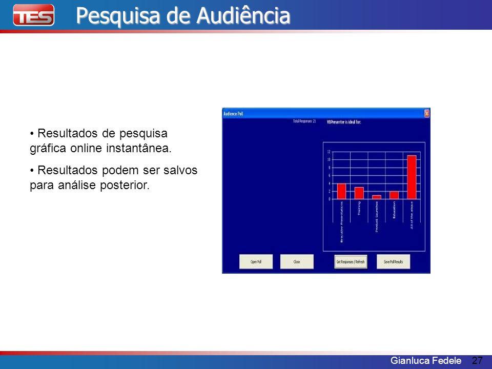 Gianluca Fedele27 Resultados de pesquisa gráfica online instantânea. Resultados podem ser salvos para análise posterior. Pesquisa de Audiência
