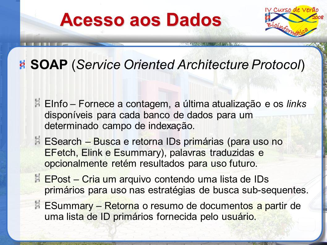 Acesso aos Dados SOAP (Service Oriented Architecture Protocol) EInfo – Fornece a contagem, a última atualização e os links disponíveis para cada banco de dados para um determinado campo de indexação.