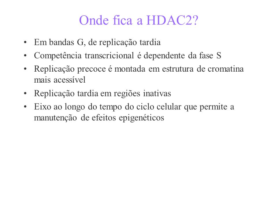 Onde fica a HDAC2.