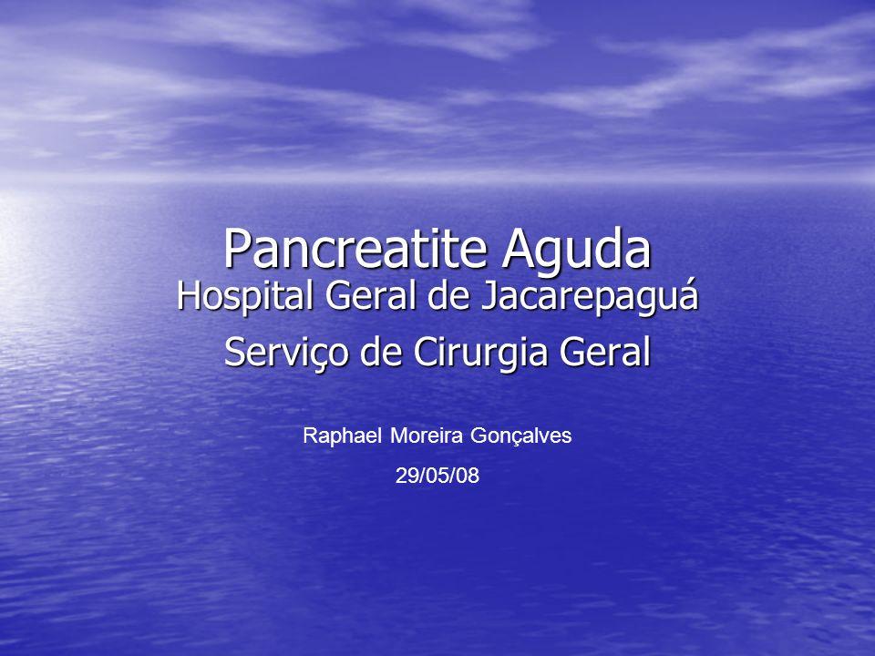 Pancreatite Aguda Diagnostico: Diagnostico: Anamnese + exame físico Exames laboratoriais Exames de imagem