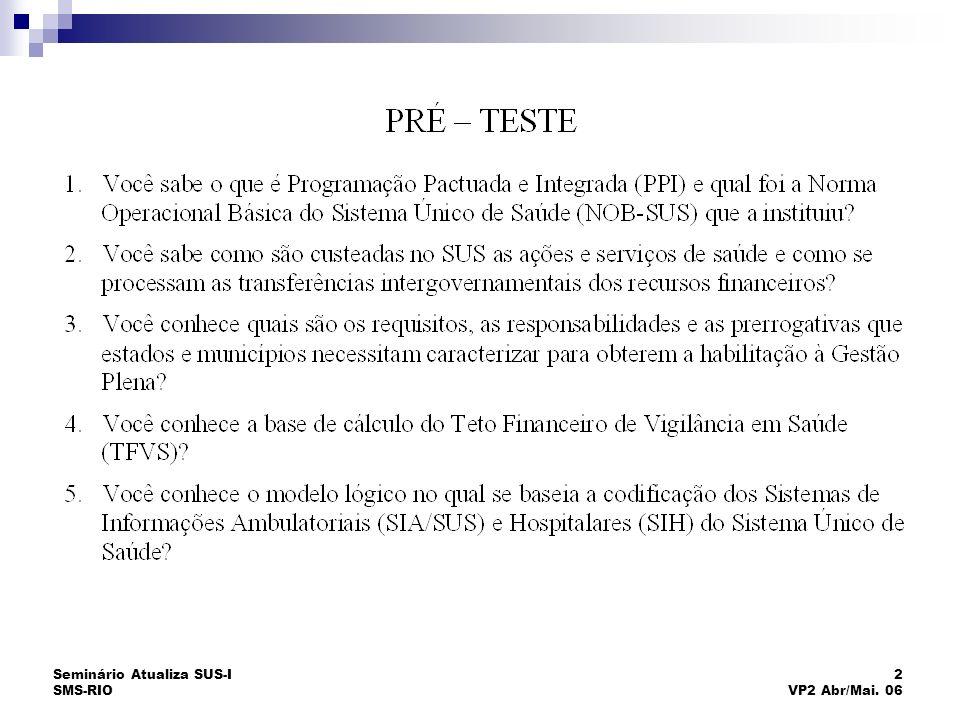Seminário Atualiza SUS-I SMS-RIO 33 VP2 Abr/Mai.06 Obrigações do Ministério da Saúde 1.