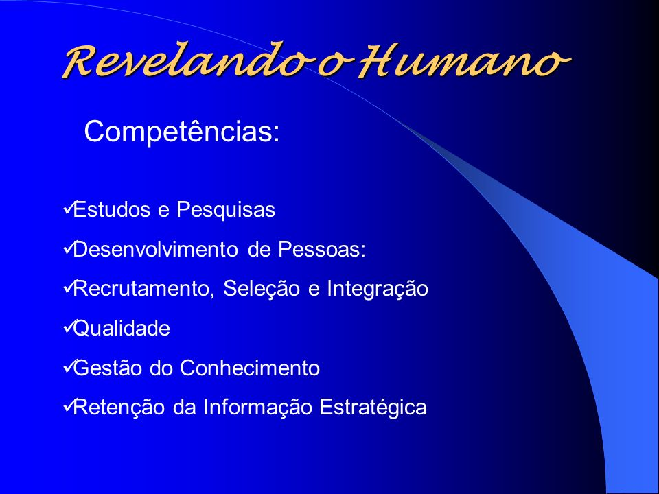 Revelando o Humano Desenvolver competências de servidores públicos para aumentar a capacidade de governo na gestão das políticas públicas