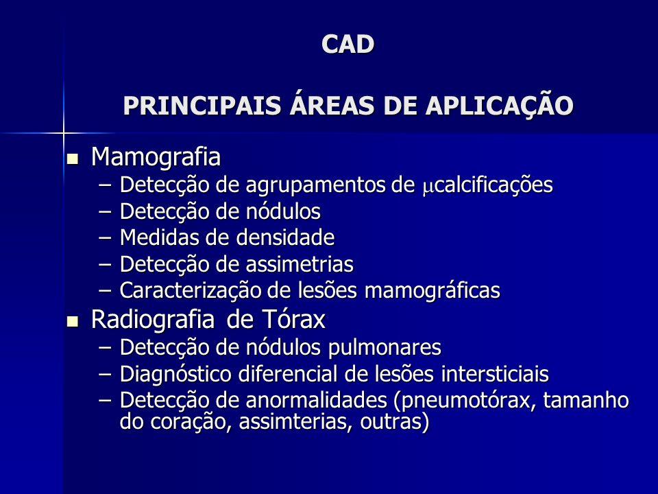 CAD PRINCIPAIS ÁREAS DE APLICAÇÃO Angiografia Angiografia –Detecção e avaliação de aneurismas –Detecção e avaliação de estenoses –Quantificação de fluxos Neurologia Neurologia –Morfometria de estruturas cerebrais –Fusão de imagens multimodais –Avaliação de assimetrias