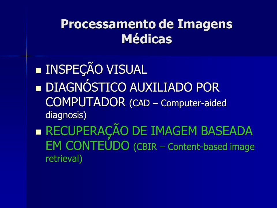RECUPERAÇÃO DE IMAGEM BASEADA EM CONTEÚDO (CBIR) BD ORACLE CT Imagens DICOM MÉDICO .