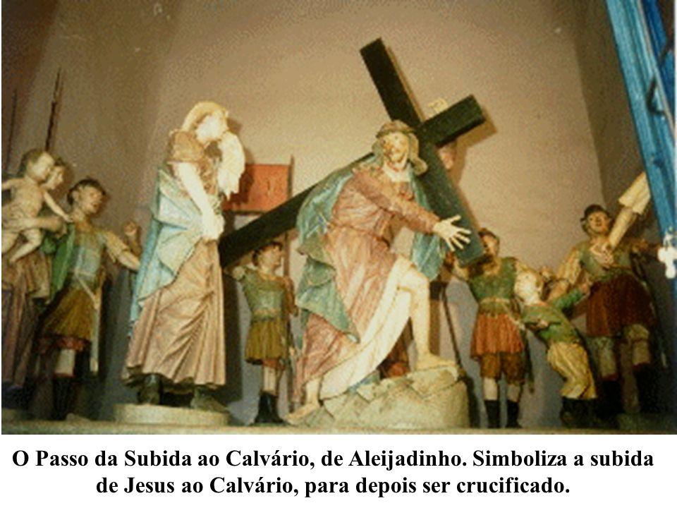 O Passo da Subida ao Calvário, de Aleijadinho. Simboliza a subida de Jesus ao Calvário, para depois ser crucificado.