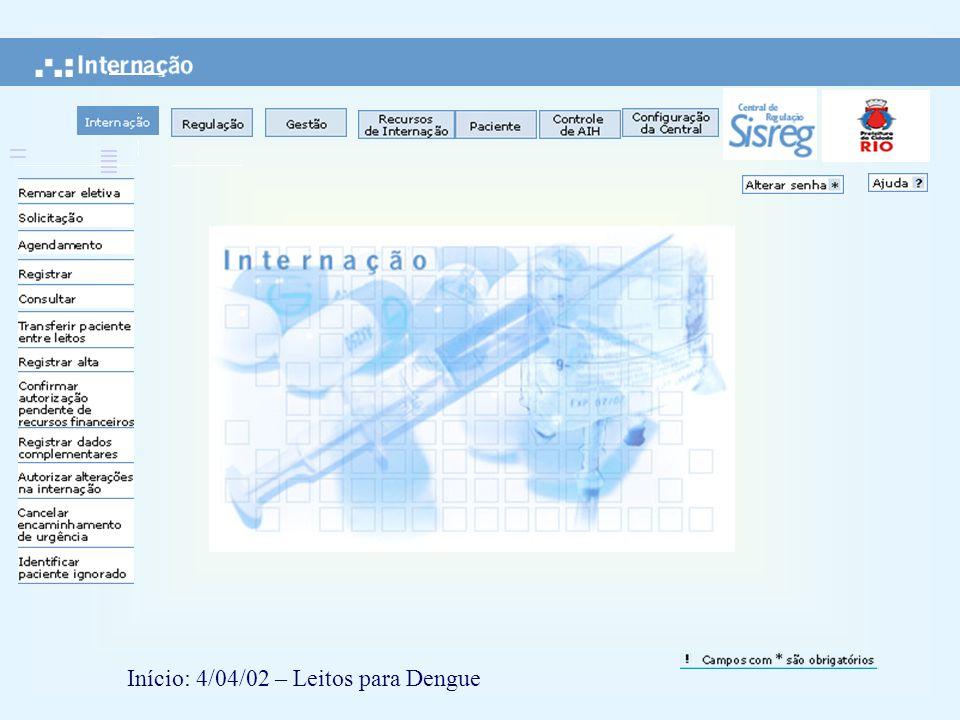 Início: 4/04/02 – Leitos para Dengue
