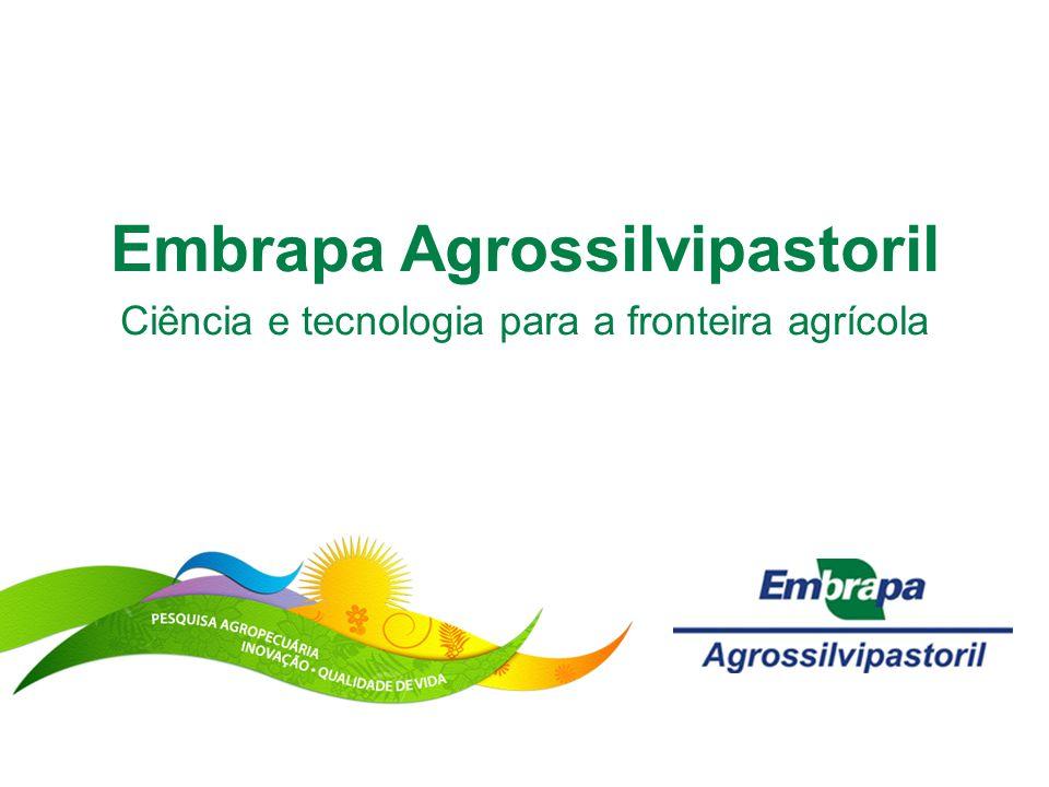 Embrapa Agrossilvipastoril Ciência e tecnologia para a fronteira agrícola