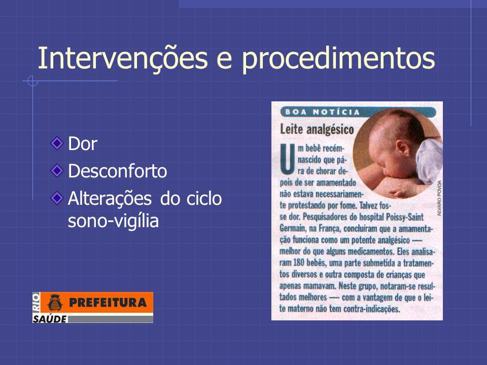 Intervenções e procedimentos Dor Desconforto Alterações do ciclo sono-vigília