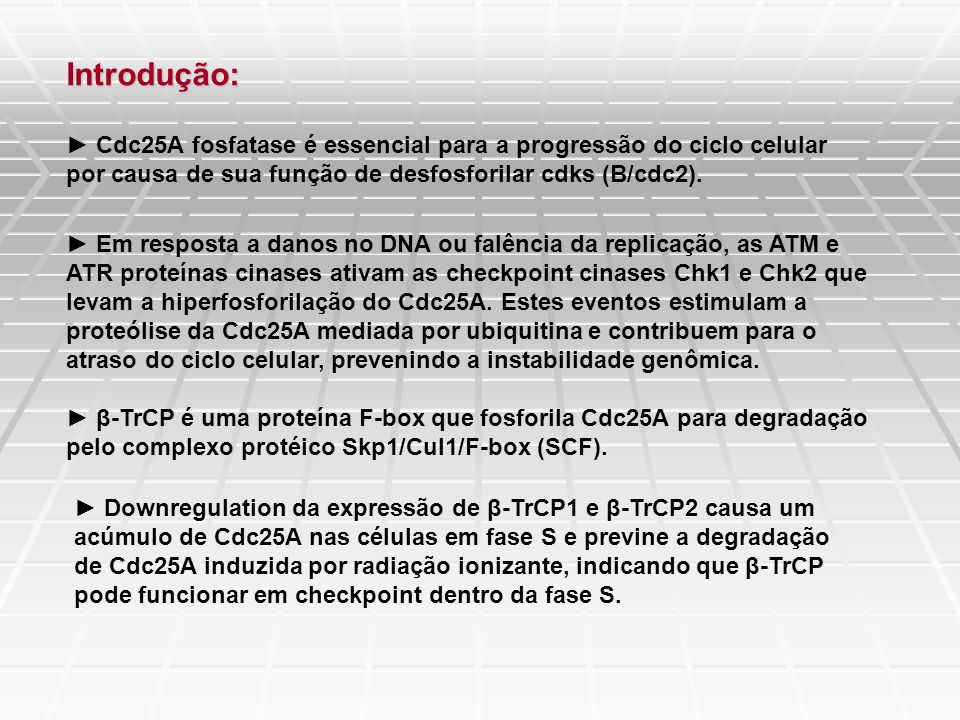 KEN BOX ubiquitina cdc25 Fator promotor de anáfase (APC) ou ciclossomo cdc25 degradação pós-mitose (senão como formar MPF inativo para o outro ciclo?) KEN BOX resiste a APC, mas é lábil e degradada em resposta a UV (checkpoint, mas qual mecanismo então??) B cdc2 B p Mitose p F-box (SCF) ubiquitina SC