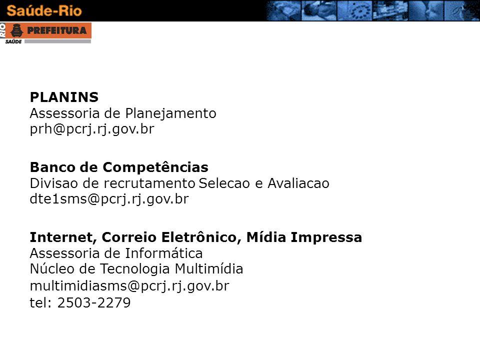 Internet, Correio Eletrônico, Mídia Impressa Assessoria de Informática Núcleo de Tecnologia Multimídia multimidiasms@pcrj.rj.gov.br tel: 2503-2279 PLA