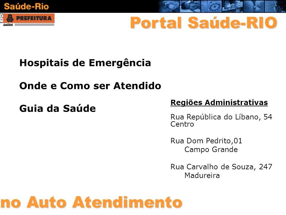 Hospitais de Emergência Onde e Como ser Atendido Guia da Saúde Regiões Administrativas Rua República do Líbano, 54 Centro Rua Dom Pedrito,01 Campo Gra
