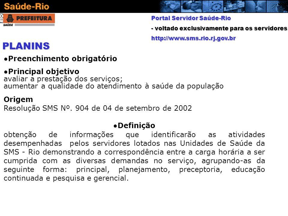 Portal Servidor Saúde-Rio - voltado exclusivamente para os servidores http://www.sms.rio.rj.gov.br Preenchimento obrigatório Principal objetivo avalia