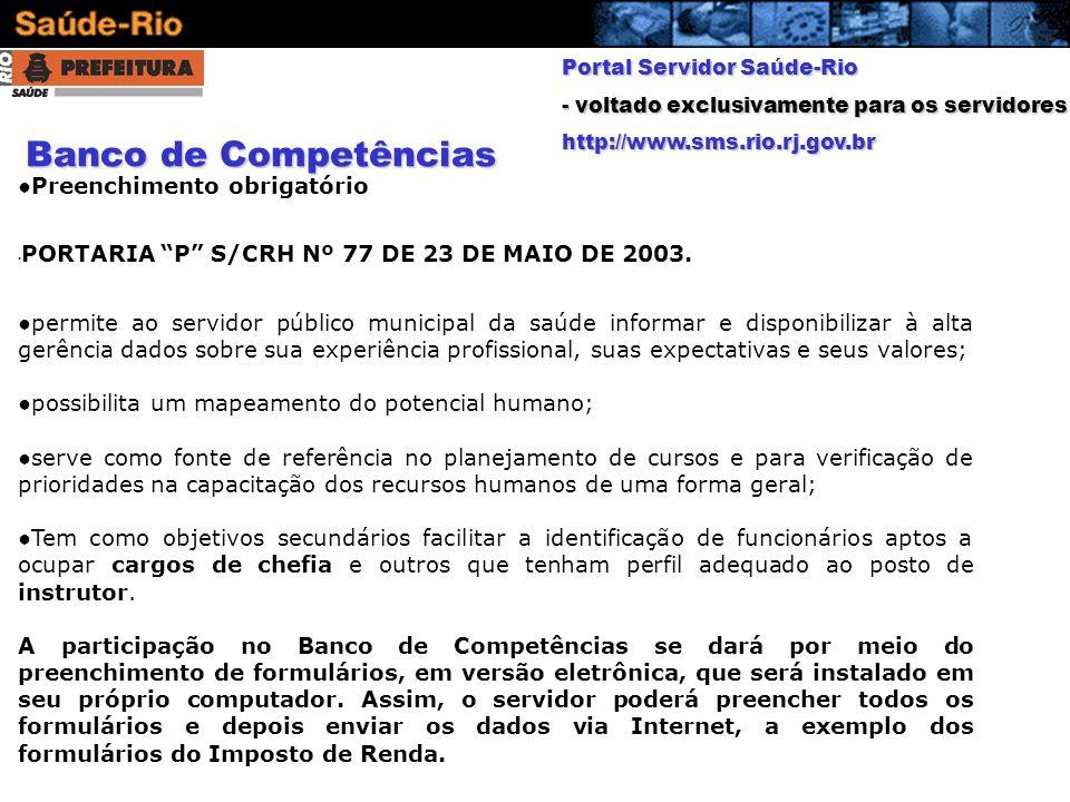 Portal Servidor Saúde-Rio - voltado exclusivamente para os servidores http://www.sms.rio.rj.gov.br Preenchimento obrigatório PORTARIA P S/CRH Nº 77 DE