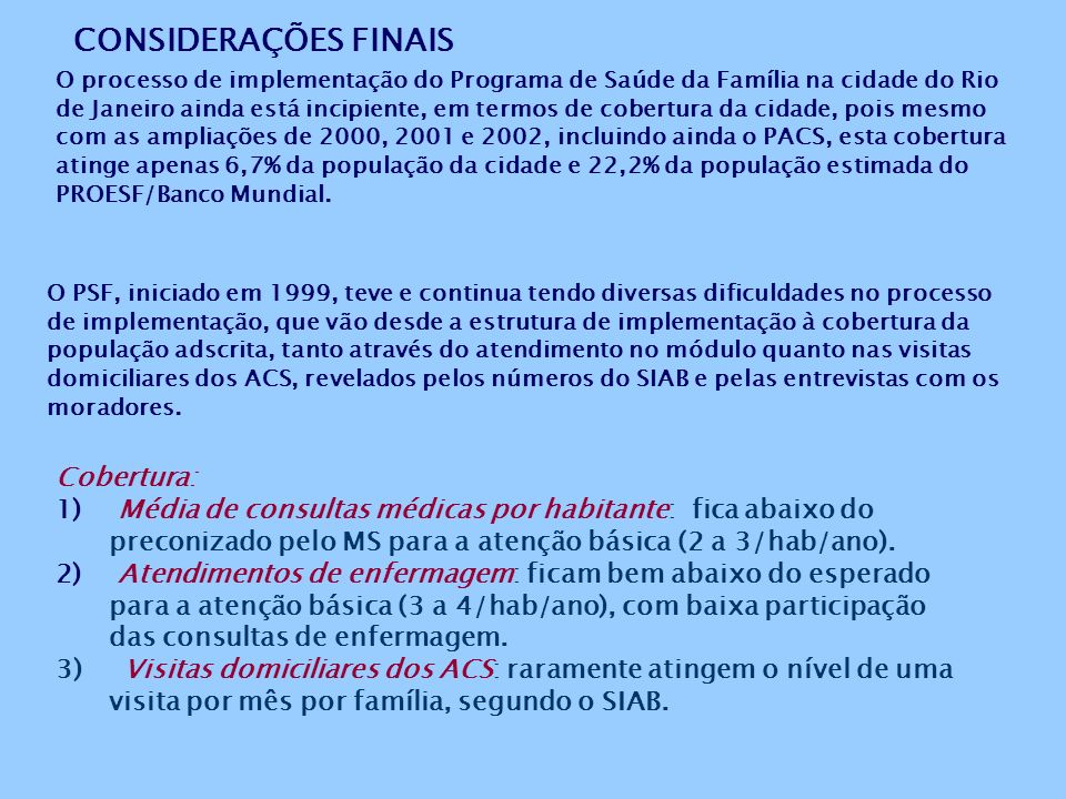 Distribuição dos Indicadores e Marcadores na ESF implementadas em 1999 nos Relatórios do SIAB, de Julho a Dezembro de 2002 Fonte: Relatório de Marcado