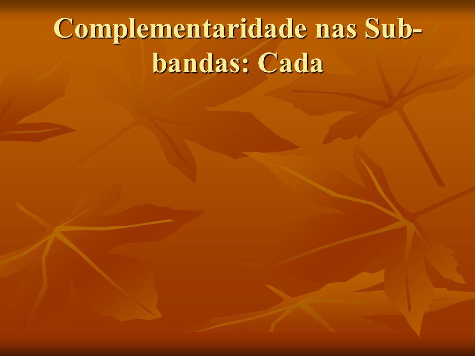 Complementaridade nas Sub- bandas: Cada