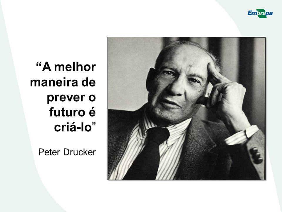 A melhor maneira de prever o futuro é criá-lo Peter Drucker