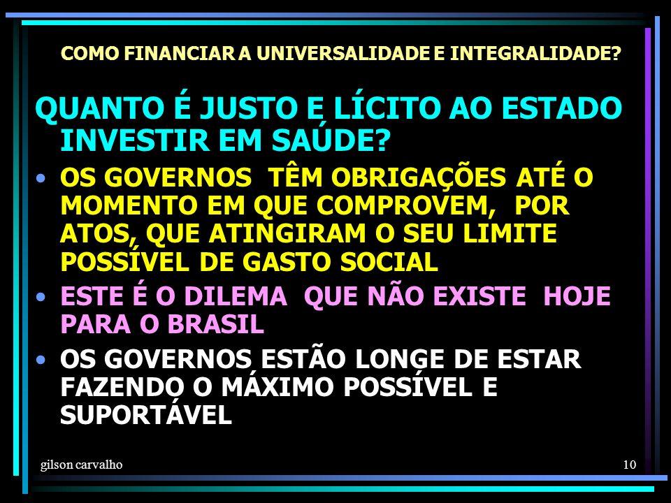 gilson carvalho 10 COMO FINANCIAR A UNIVERSALIDADE E INTEGRALIDADE.