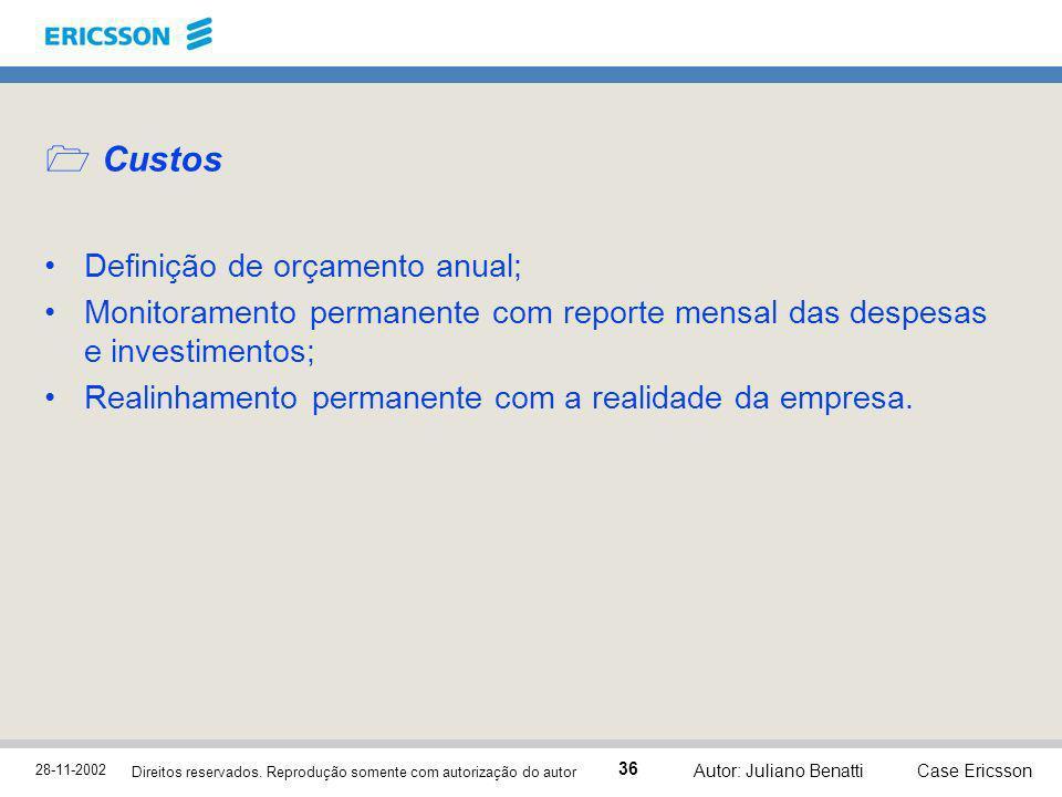 28-11-2002 Case Ericsson 36 Direitos reservados. Reprodução somente com autorização do autor Autor: Juliano Benatti Custos Definição de orçamento anua