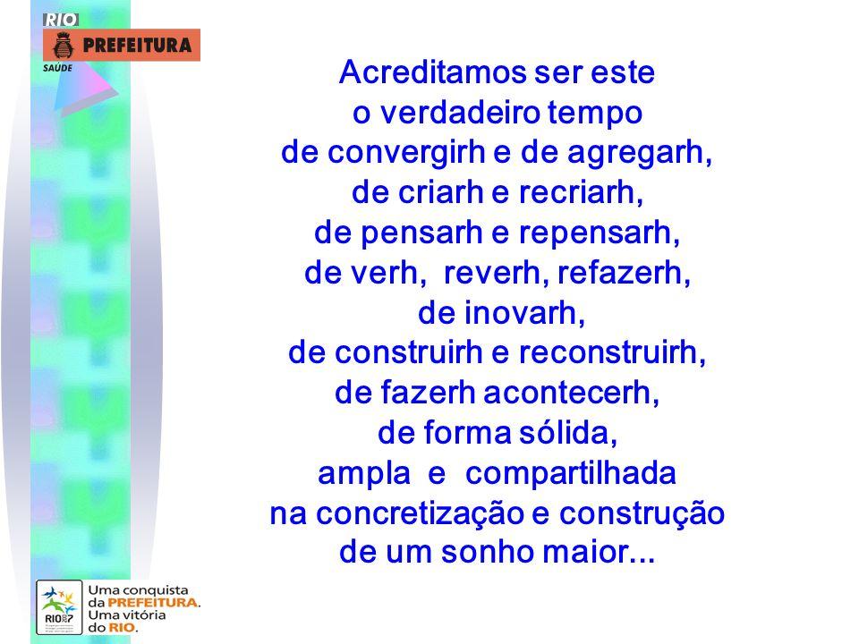 Acreditamos nos sonhos infindos, no futuro presente, na participação compartilhada, na convergência de ações e esforços, nas possibilidades de realizações múltiplas e nesse novo e emergente, t e m p o d e c o n v e r g i r h.