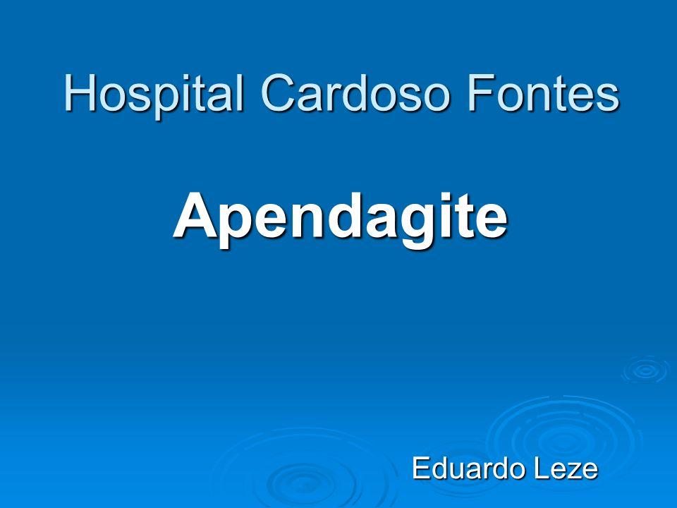 Hospital Cardoso Fontes Apendagite Eduardo Leze