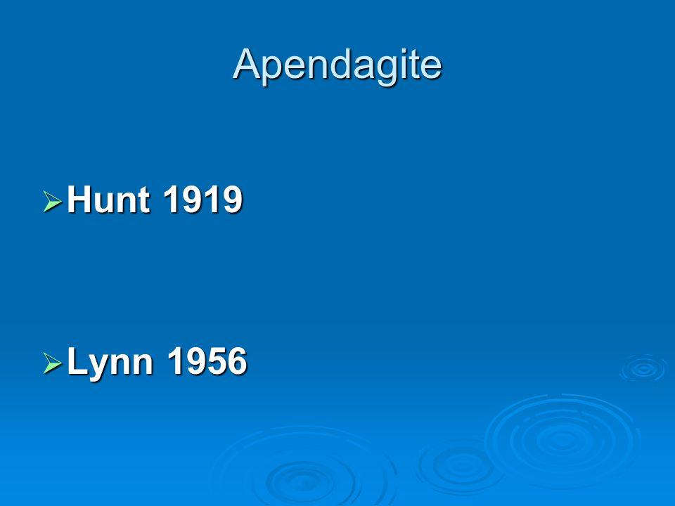 Apendagite Hunt 1919 Hunt 1919 Lynn 1956 Lynn 1956