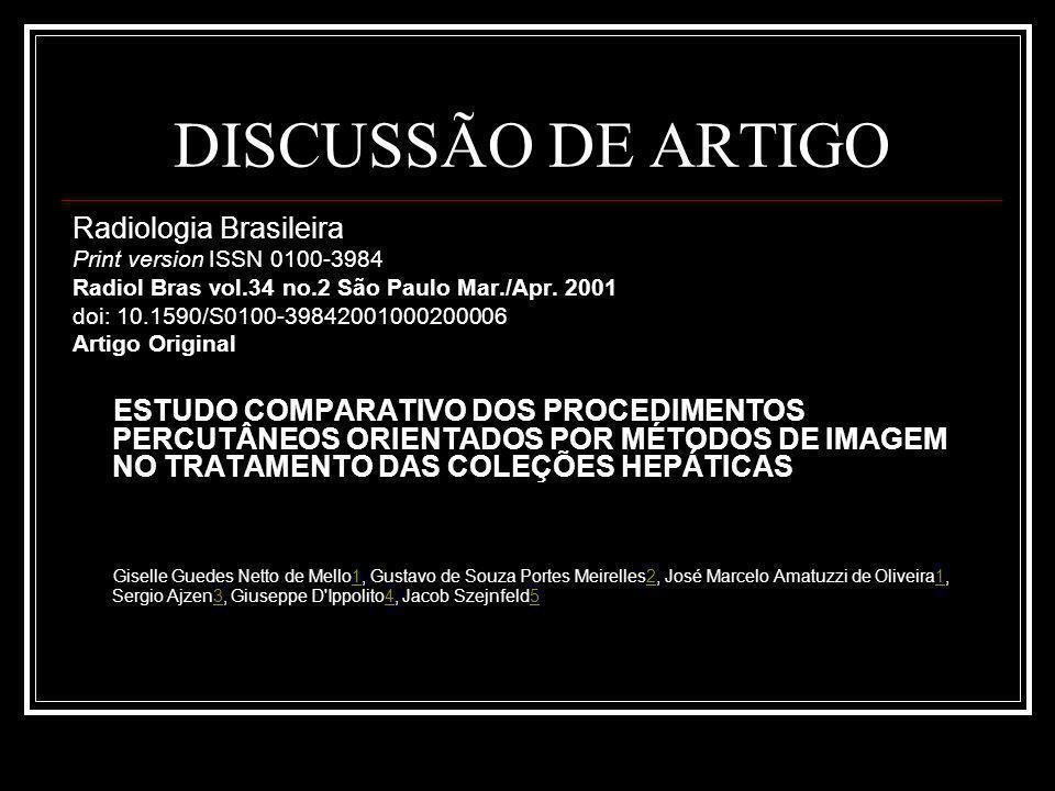 DISCUSSÃO DE ARTIGO Radiologia Brasileira Print version ISSN 0100-3984 Radiol Bras vol.34 no.2 São Paulo Mar./Apr.