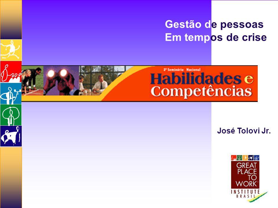 Gestão de pessoas Em tempos de crise José Tolovi Jr.