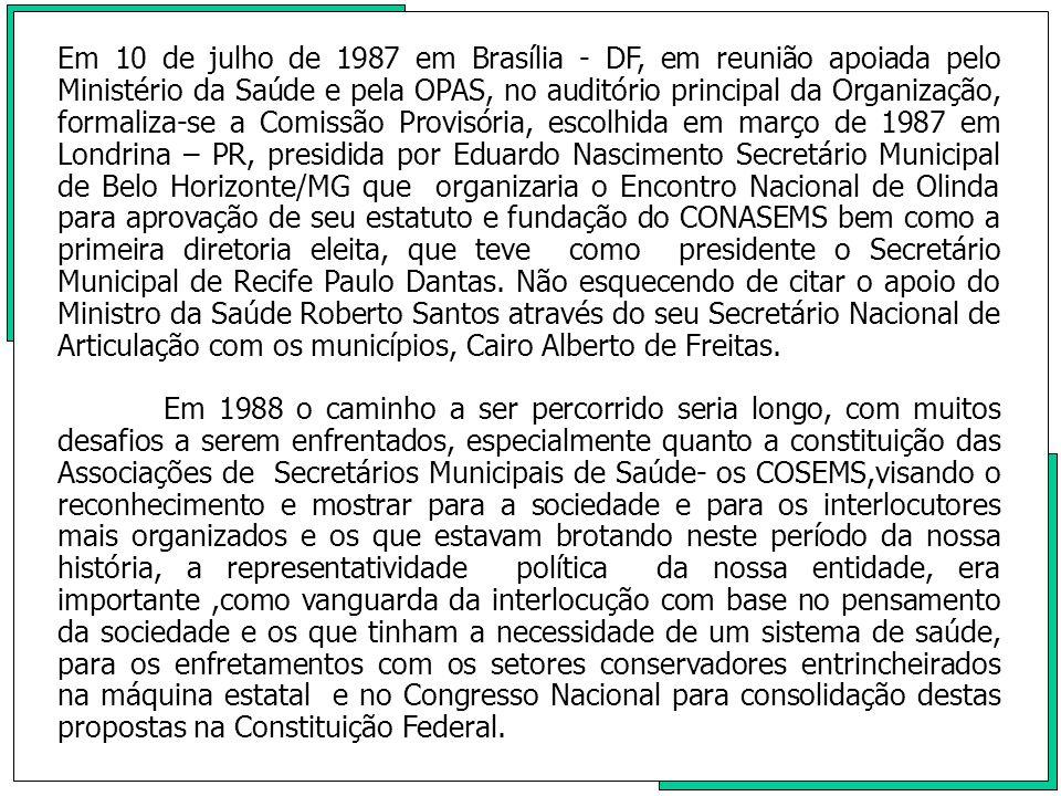 Uma grande demanda se apresentava para a mobilização pela votação de um Relatório de Saúde para a Constituição Federal, adequado as diretrizes filosóficas do movimento municipalista.
