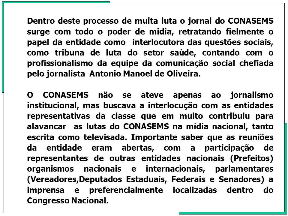 Em 21 de março de 1991, ocorreu a solenidade de posse do Presidente do CONASEMS, José Eri Medeiros, como Coordenador da Comissão Organizadora, e o ex-deputado Raimundo Bezerra, com Presidente do Comitê Consultivo da IX Conferência Nacional da Saúde, em Brasília no auditório Emilio Ribas.