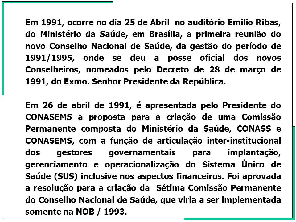 A IX Conferência Nacional teve como pano de fundo no cenário nacional, o chamado governo do Brasil Novo que entrava em derrocada e com ela as forças anti-unificadoras do SUS.