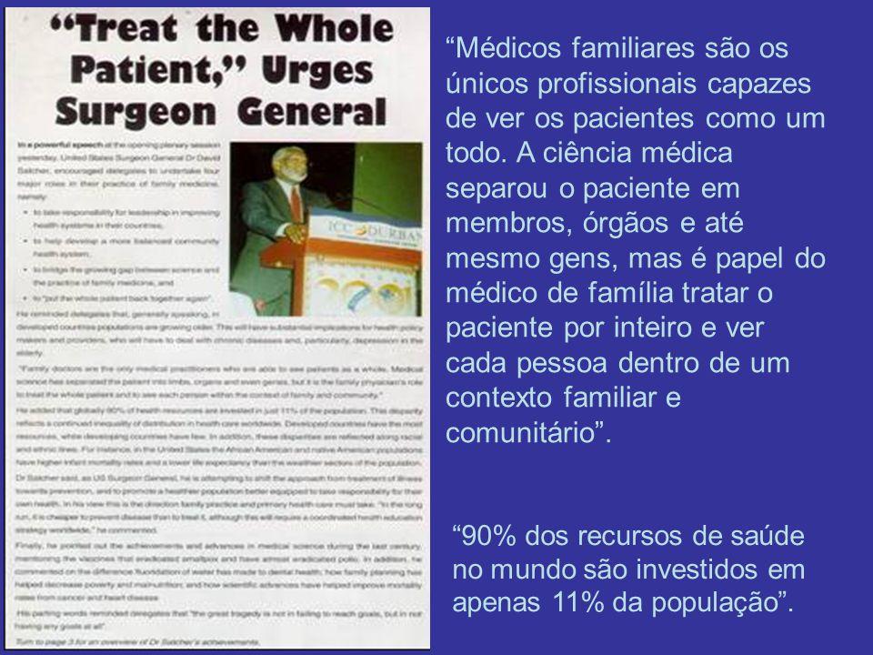Médicos familiares são os únicos profissionais capazes de ver os pacientes como um todo. A ciência médica separou o paciente em membros, órgãos e até