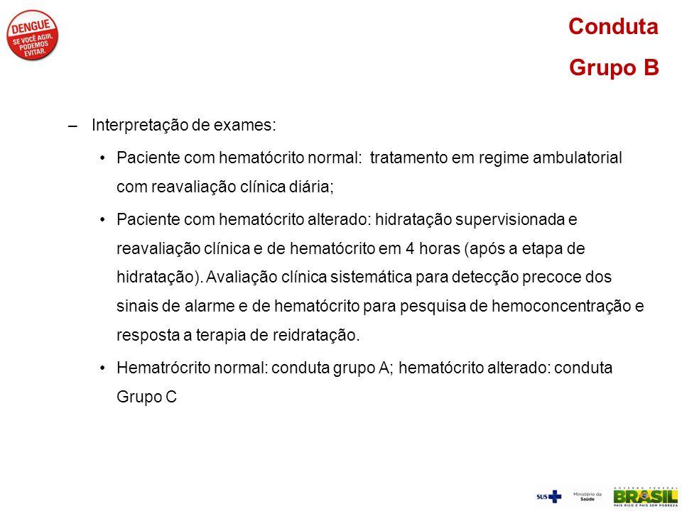 –Interpretação de exames: Paciente com hematócrito normal: tratamento em regime ambulatorial com reavaliação clínica diária; Paciente com hematócrito