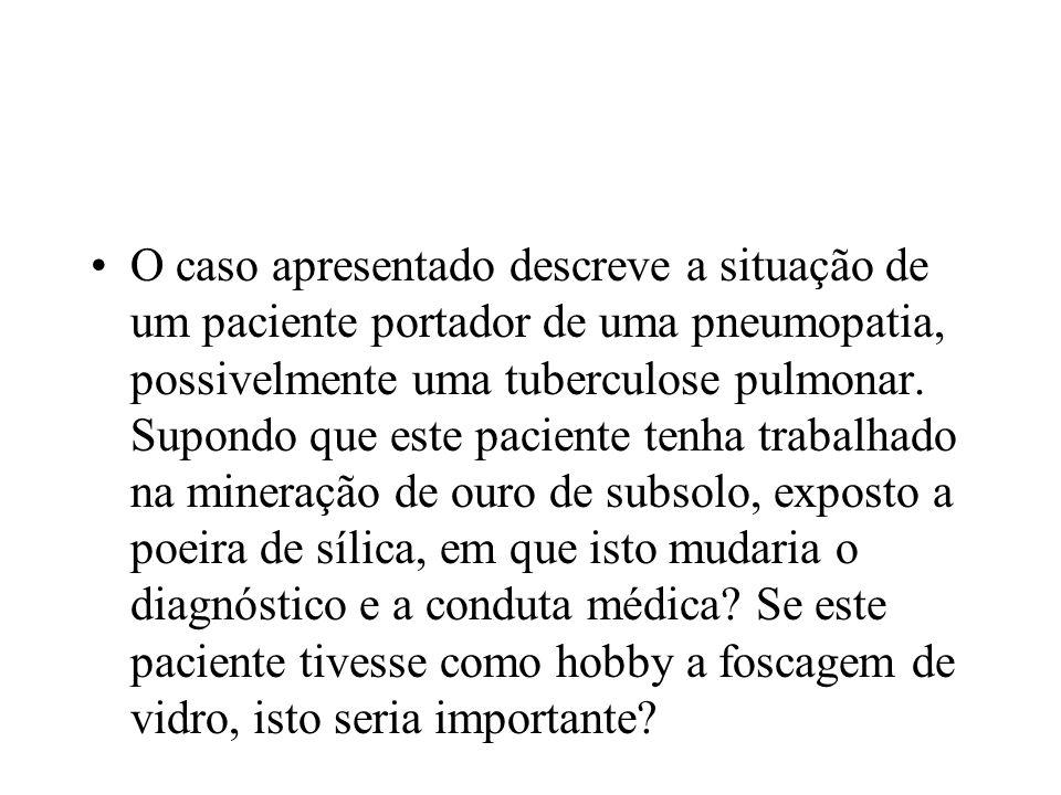 O caso apresentado descreve a situação de um paciente portador de uma pneumopatia, possivelmente uma tuberculose pulmonar.