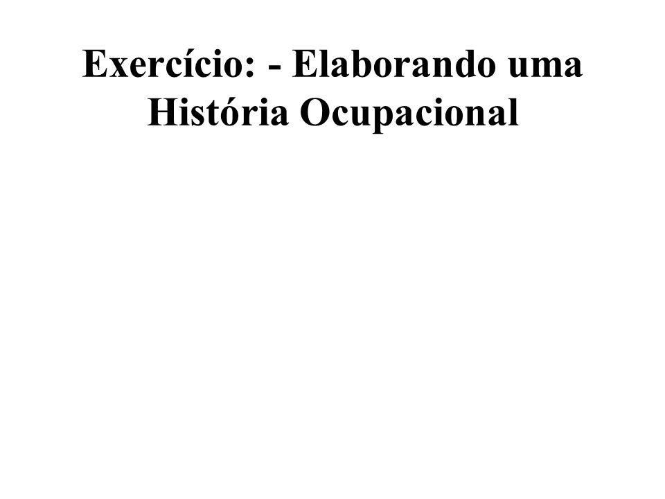 Exercício: - Elaborando uma História Ocupacional