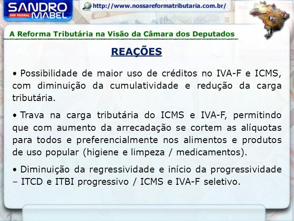 Possibilidade de maior uso de créditos no IVA-F e ICMS, com diminuição da cumulatividade e redução da carga tributária. Trava na carga tributária do I