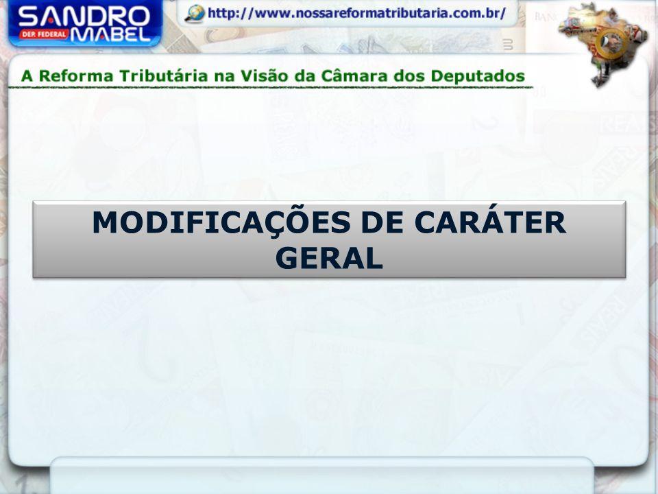 MODIFICAÇÕES DE CARÁTER GERAL