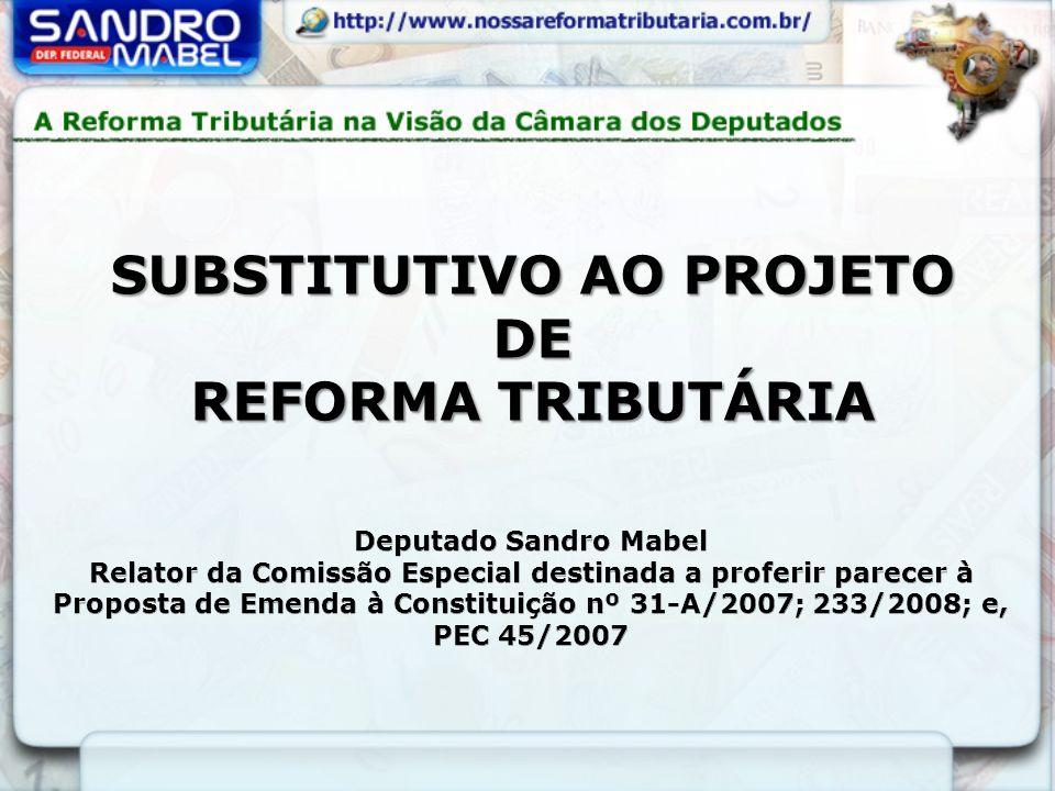 SUBSTITUTIVO AO PROJETO DE REFORMA TRIBUTÁRIA