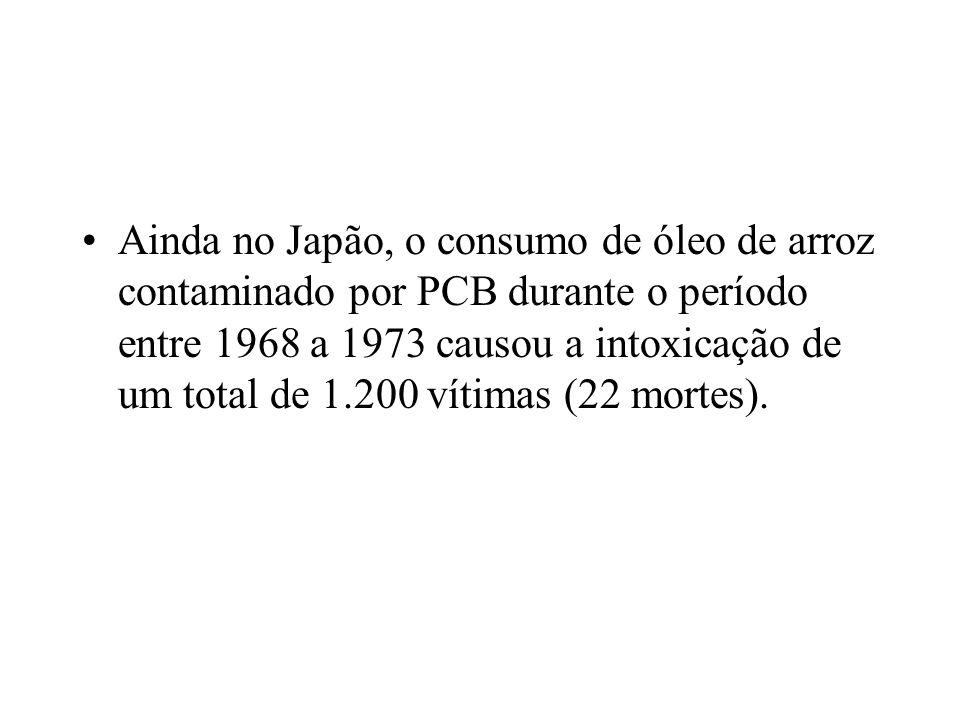 Ainda no Japão, o consumo de óleo de arroz contaminado por PCB durante o período entre 1968 a 1973 causou a intoxicação de um total de 1.200 vítimas (