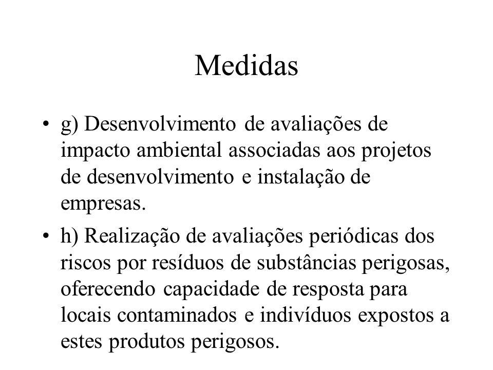 Medidas g) Desenvolvimento de avaliações de impacto ambiental associadas aos projetos de desenvolvimento e instalação de empresas. h) Realização de av