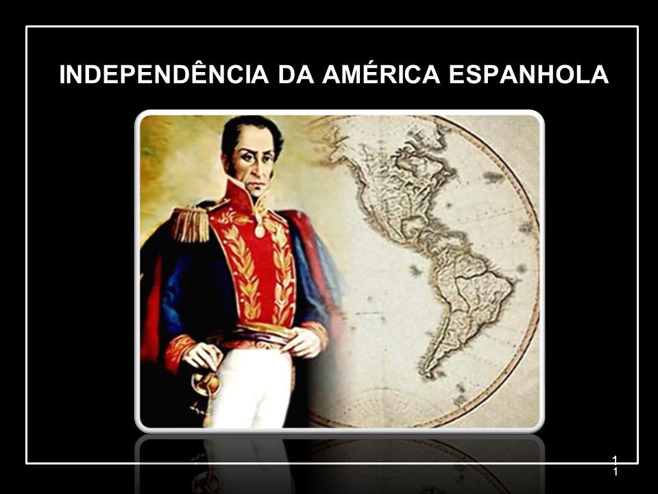 A transição do século XVIII para o século XIX Acontecimentos que influenciaram o processo de independência das Américas: Independência das 13 colônias (1776): A formação dos Estados Unidos da América pode ser considerado o pontapé inicial no processo de independência das colônias americanas.