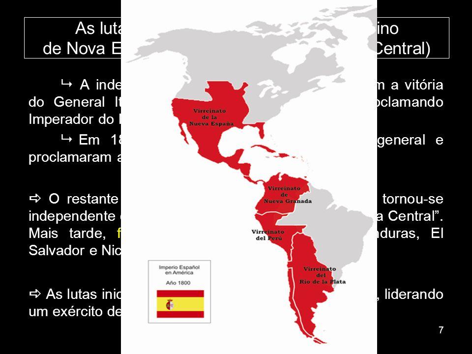 As lutas pela independência nos Vice-Reinos de Nova Granada, Peru e Rio da Prata Na América do Sul: San Martín e Simon Bolívar Organizaram exércitos formados por índios, mestiços e colonos pobres.