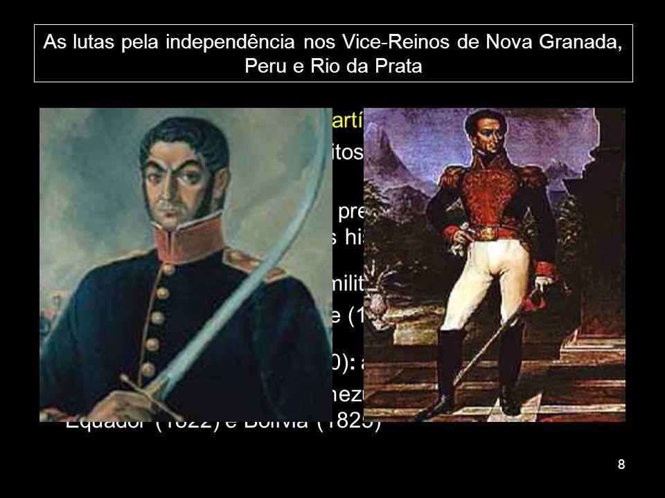 As lutas pela independência nos Vice-Reinos de Nova Granada, Peru e Rio da Prata Simon Bolívar defendeu uma postura pan-americana para os territórios BOLIVARISMO Defendia a necessidade de união das nações americanas face à possível contra-ofensiva da Espanha, apoiada pela Santa Aliança.