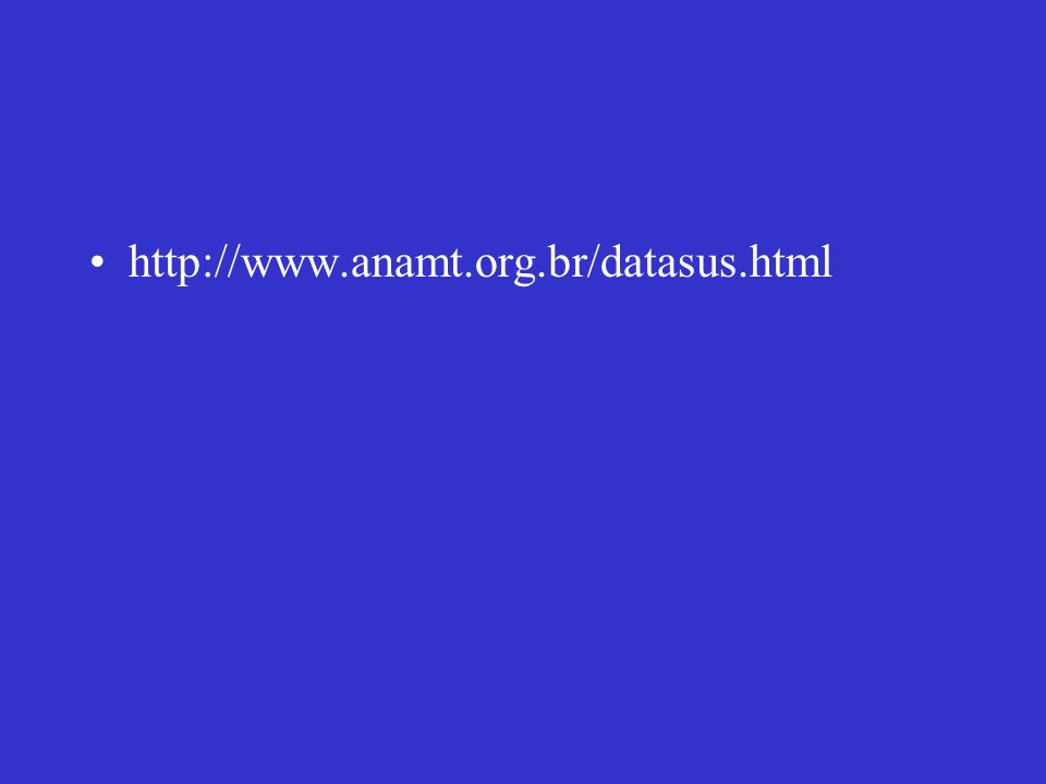 http://www.anamt.org.br/datasus.html