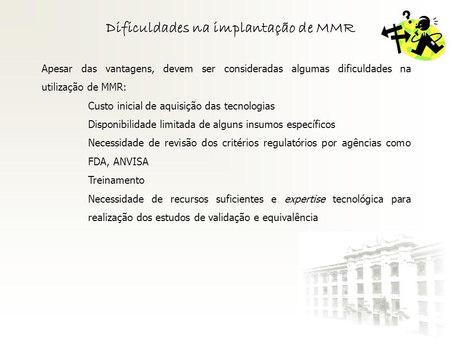 Dificuldades na implantação de MMR Apesar das vantagens, devem ser consideradas algumas dificuldades na utilização de MMR: Custo inicial de aquisição