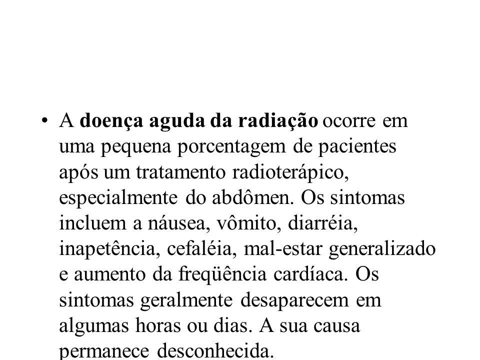 A doença aguda da radiação ocorre em uma pequena porcentagem de pacientes após um tratamento radioterápico, especialmente do abdômen. Os sintomas incl